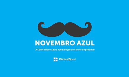 A DânicaZipco apoia a prevenção ao câncer de próstata!