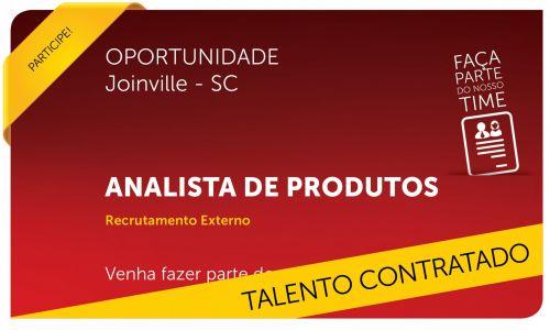Analista de Produtos | Joinville - SC