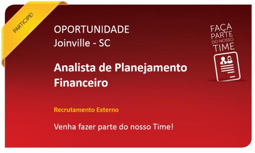 Analista de Planejamento Financeiro | Joinville - SC
